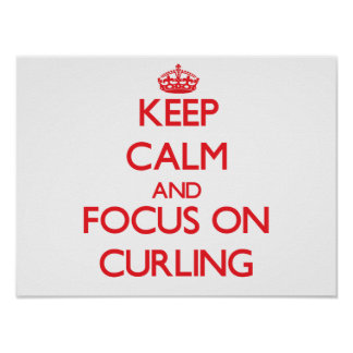 Keep Calm and focus on Curling Posters