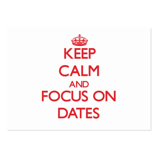 Keep Calm and focus on Dates Business Card Template