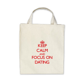 Keep Calm and focus on Dating Canvas Bag
