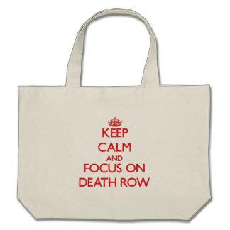 Keep Calm and focus on Death Row Canvas Bags