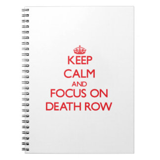 Keep Calm and focus on Death Row Spiral Note Books