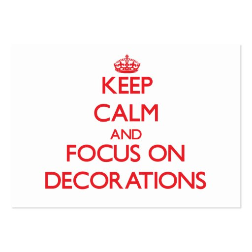 Keep Calm and focus on Decorations Business Card Template