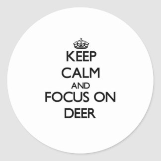 Keep calm and focus on Deer Classic Round Sticker