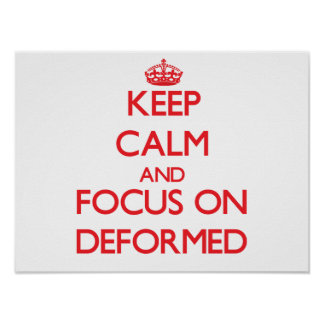 Keep Calm and focus on Deformed Print