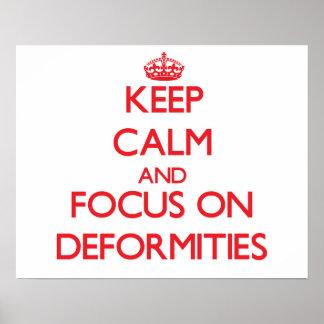 Keep Calm and focus on Deformities Print