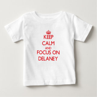 Keep Calm and focus on Delaney Shirts