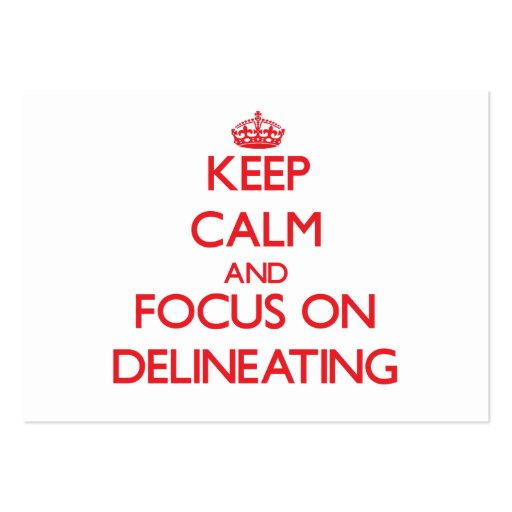 Keep Calm and focus on Delineating Business Card Template