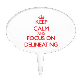 Keep Calm and focus on Delineating Cake Pick