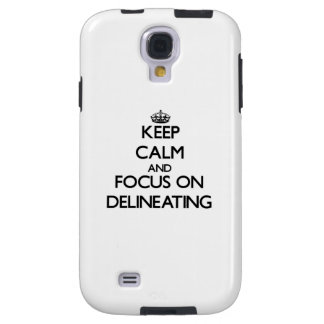 Keep Calm and focus on Delineating Galaxy S4 Case