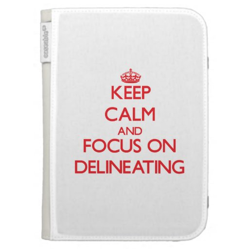 Keep Calm and focus on Delineating Kindle 3G Cases