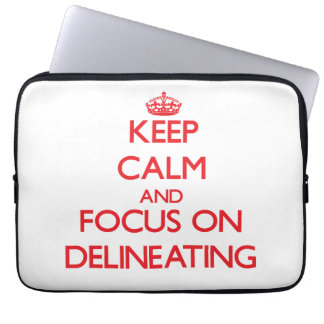 Keep Calm and focus on Delineating Laptop Sleeve