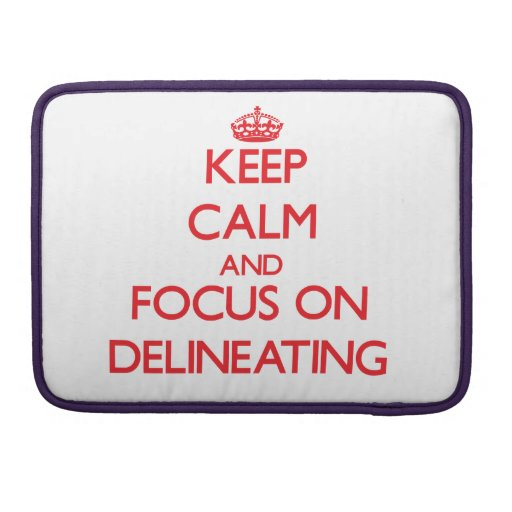 Keep Calm and focus on Delineating MacBook Pro Sleeves
