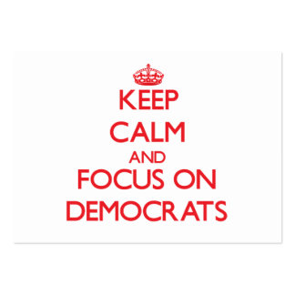 Keep Calm and focus on Democrats Pack Of Chubby Business Cards