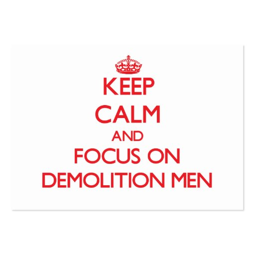 Keep Calm and focus on Demolition Men Business Card Templates