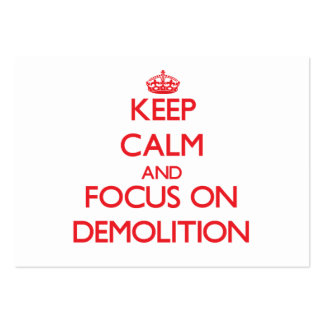 Keep Calm and focus on Demolition Pack Of Chubby Business Cards