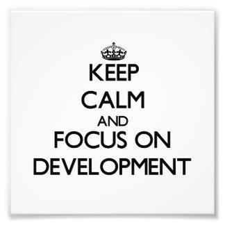 Keep Calm and focus on Development Photo Print