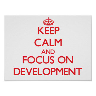 Keep Calm and focus on Development Poster