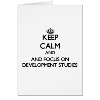 Keep calm and focus on Development Studies Cards