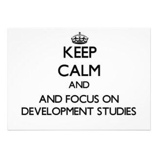Keep calm and focus on Development Studies Invite