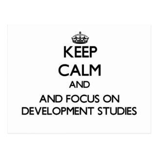 Keep calm and focus on Development Studies Post Card