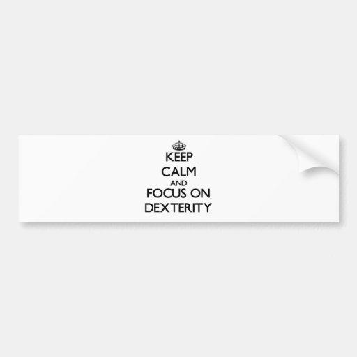 Keep Calm and focus on Dexterity Bumper Sticker