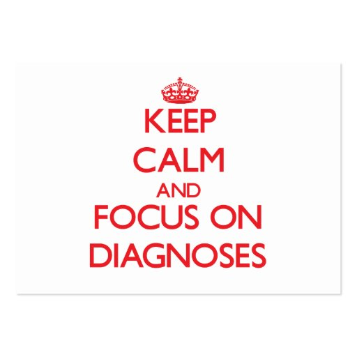 Keep Calm and focus on Diagnoses Business Card