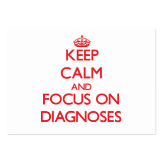 Keep Calm and focus on Diagnoses Pack Of Chubby Business Cards