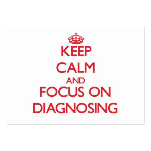 Keep Calm and focus on Diagnosing Business Card Template