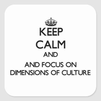 Keep calm and focus on Dimensions Of Culture Sticker