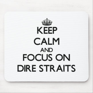 Keep Calm and focus on Dire Straits Mouse Pad