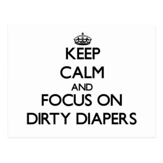 Keep Calm and focus on Dirty Diapers Post Cards