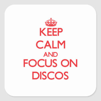 Keep Calm and focus on Discos Square Sticker