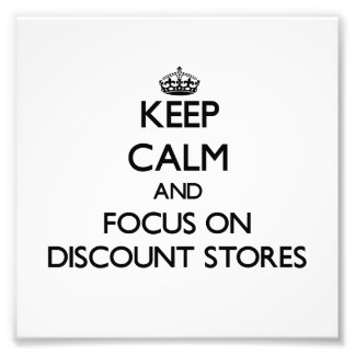 Keep Calm and focus on Discount Stores Photo Art