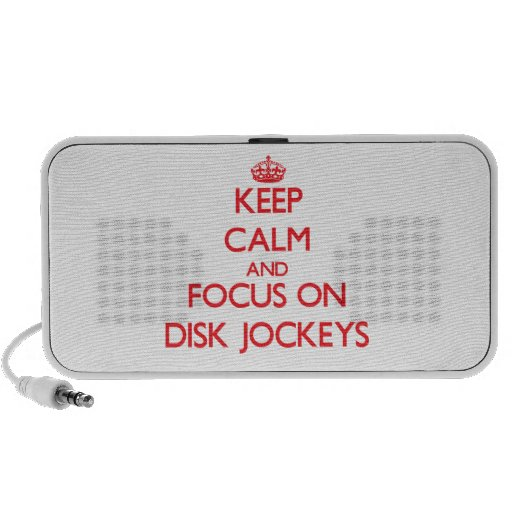 Keep Calm and focus on Disk Jockeys Mini Speakers