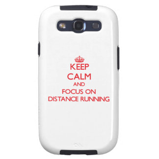 Keep Calm and focus on Distance Running Galaxy SIII Case