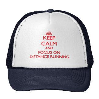 Keep Calm and focus on Distance Running Trucker Hats