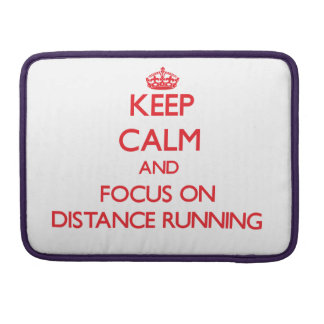 Keep Calm and focus on Distance Running MacBook Pro Sleeves