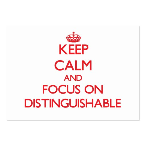Keep Calm and focus on Distinguishable Business Cards