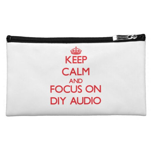 Keep calm and focus on Diy Audio Cosmetic Bag