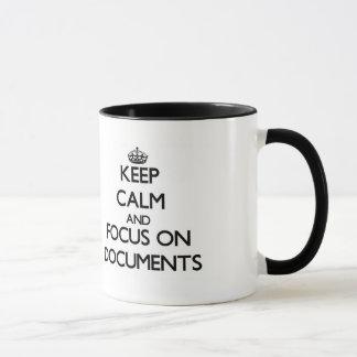 Keep Calm and focus on Documents Mug