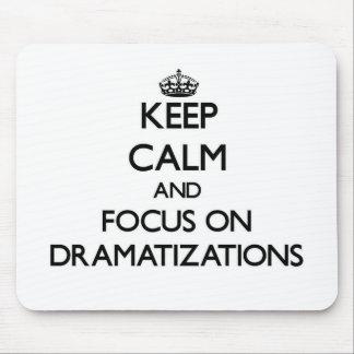 Keep Calm and focus on Dramatizations Mousepad
