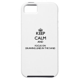 Keep Calm and focus on Drawing Lines In The Sand iPhone 5 Covers