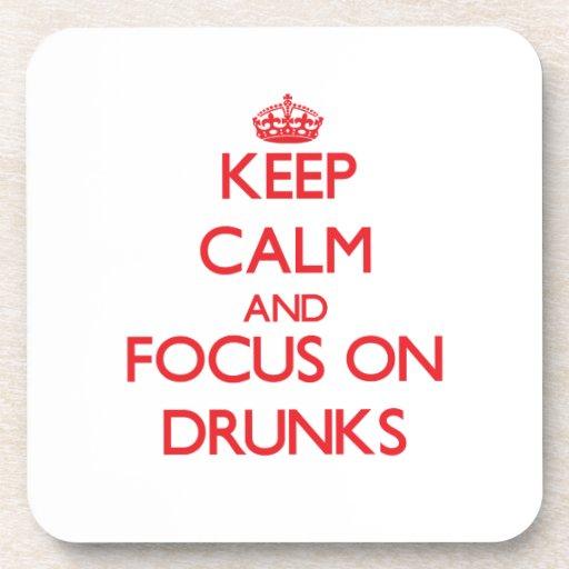 Keep Calm and focus on Drunks Coaster