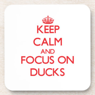 Keep Calm and focus on Ducks Beverage Coaster