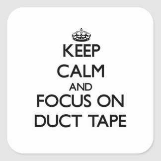 Keep Calm and focus on Duct Tape Stickers