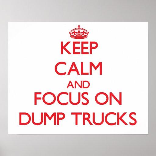 Keep Calm and focus on Dump Trucks Print