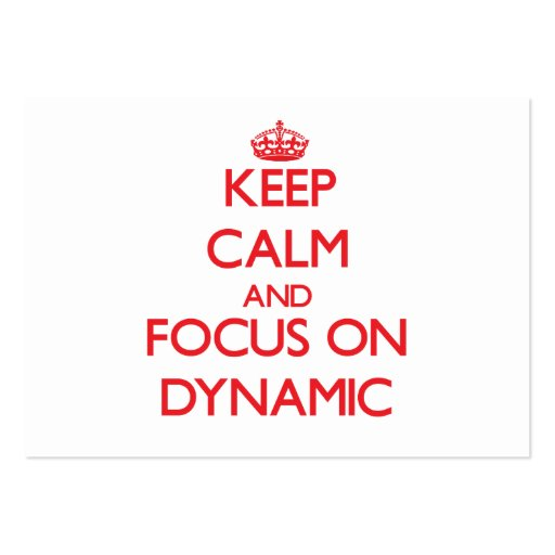 Keep Calm and focus on Dynamic Business Cards