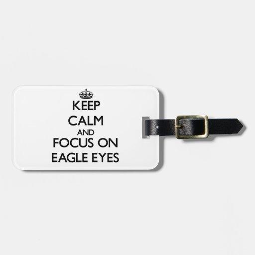 Keep Calm and focus on Eagle Eyes Travel Bag Tag