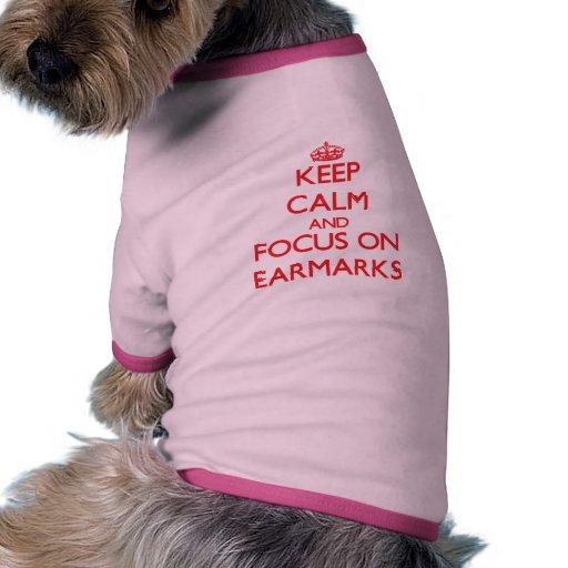 Keep Calm and focus on EARMARKS Doggie Tshirt