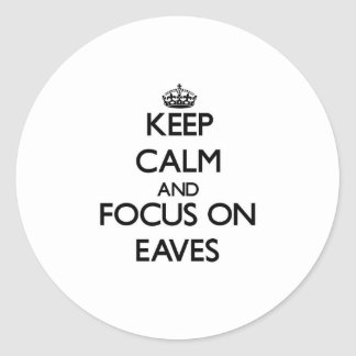 Keep Calm and focus on EAVES Sticker